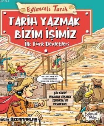 Tarih Yazmak Bizim İşimiz - İlk Türk Devletleri