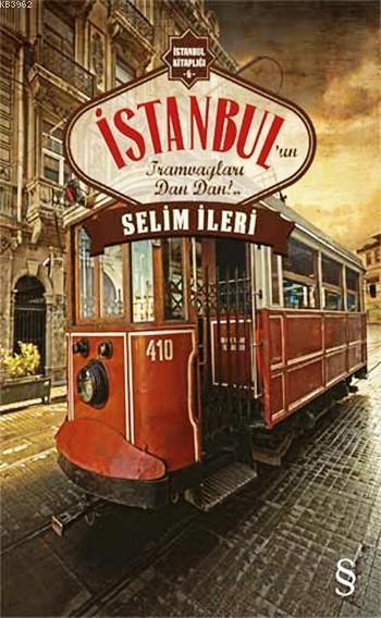 İstanbul'un Tramvayları Dan Dan!..; İstanbul Kitaplığı - 6
