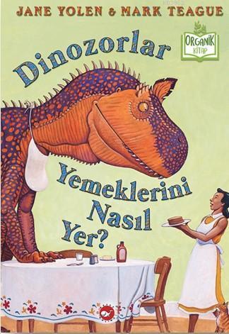Dinozorlar Yemeklerini Nasıl Yer?