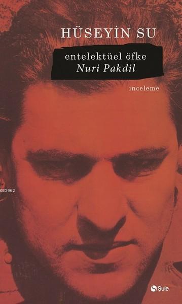 Entelektüel Öfke; Nuri Pakdil