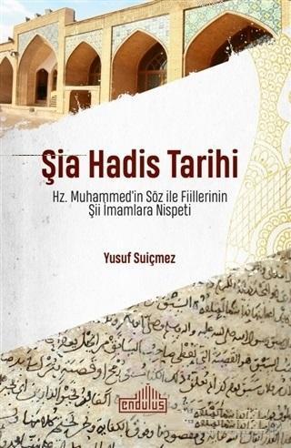 Şia Hadis Tarihi; Hz. Muhammed'in Söz ve Fiillerinin Şii İmamlara Nispeti