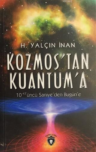 Kozmos´tan Kuantuma; 10-43'üncü Saniye'den Bugün'e