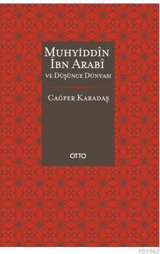 Muhyiddîn İbn Arabî ve Düşünce Dünyası