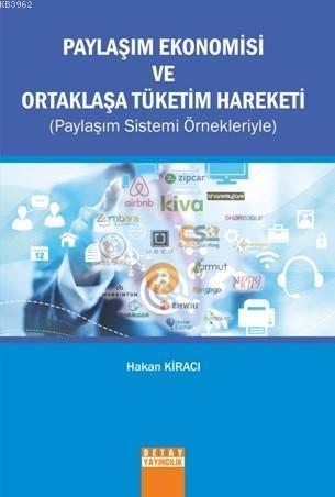 Paylaşım Ekonomisi ve Ortaklaşa Tüketim Hareketi; (Paylaşım Sistemi Örnekleriyle)