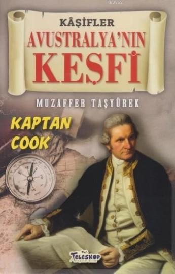 Avustralya'nın Keşfi - Kaşifler; Kaptan Cook