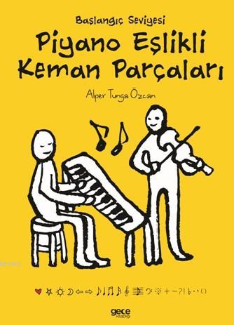 Piyano Eşlikli Keman Parçaları; Başlangıç Seviyesi
