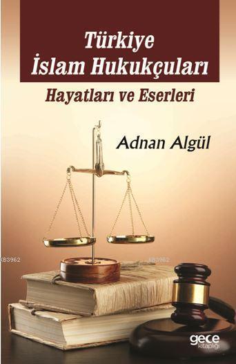 Türkiye İslam Hukukçuları Hayatları ve Eserleri