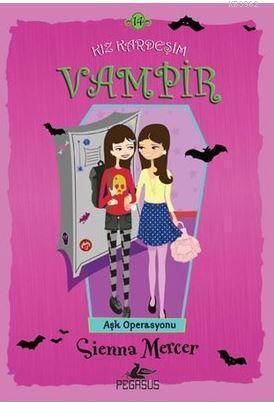 Kız Kardeşim Vampir 14 : Aşk Operasyonu