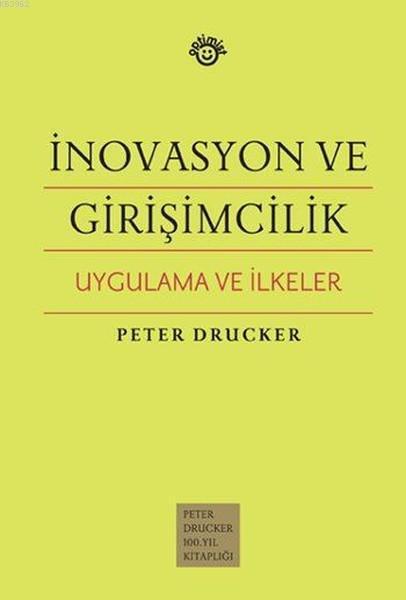 İnovasyon ve Girişimcilik Uygulama ve İlkeler; Uygulama ve İlkeler