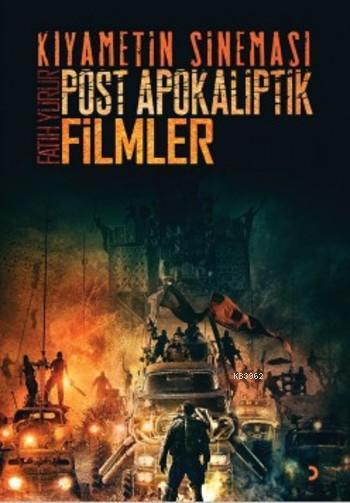 Kıyametin Sineması; Post Apokaliptik Filmler
