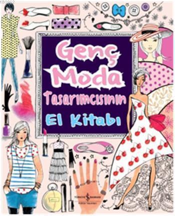 Genç Moda Tasarımcısının El Kitabı
