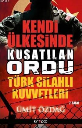 Kendi Ülkesinde Kuşatılan Ordu Türk Silahlı Kuvvetleri