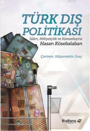 Türk Dış Politikası; İslam, Milliyetçilik ve Küreselleşme