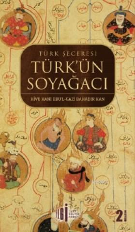 Türk Şeceresi Türk'ün Soyağacı