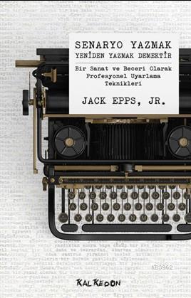 Senaryo Yazmak Yeniden Yazmak Demektir; Bir Sanat ve Beceri olarak Profesyonel Uyarlama Teknikleri