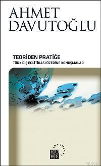 Teoriden Pratiğe; Türk Dış Politikası Üzerine Konuşmalar
