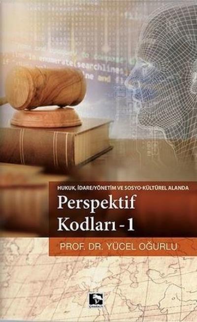 Perspektif Kodları 1; Hukuk,İdare Yönetim ve Sosyo Kültürel Alanda