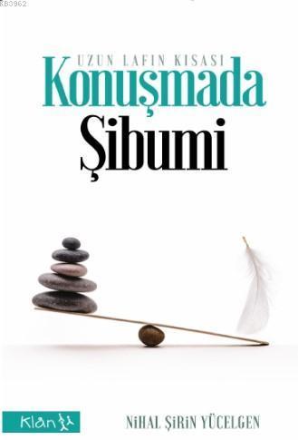 Konuşmada Şibumi; Uzun Lafın Kısası