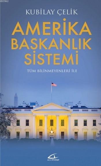 Amerika Başkanlık Sistemi; Tüm Bilinmeyenleri ile