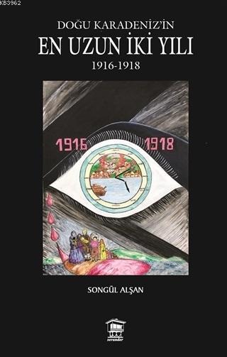 Doğu Karadeniz'in En Uzun İki Yılı; 1916 - 1918