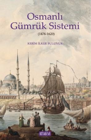 Osmanlı Gümrük Sistemi; 1476-1620