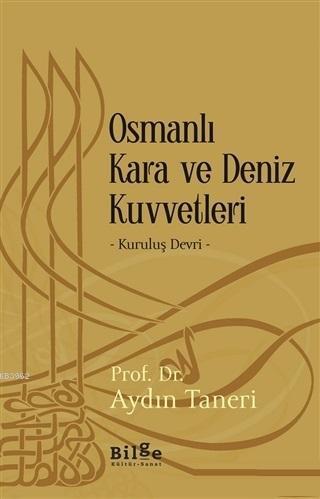 Osmanlı Kara ve Deniz Kuvvetleri - Kuruluş Devri
