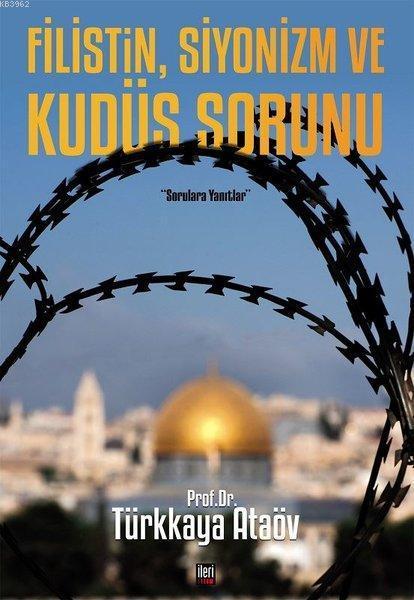 Filistin, Siyonizm ve Kudüs Sorunu; Sorulara Yanıtlar