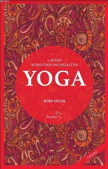 Yoga 1.Kitap: Surya'dan Patanjali'ye