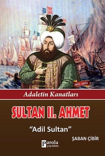 Sultan II. Ahmet; Adaletin Kanatları - Adil Sultan