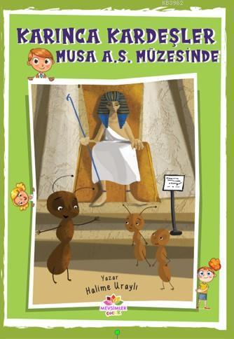 Karınca Kardeşler; Musa As Müzesinde