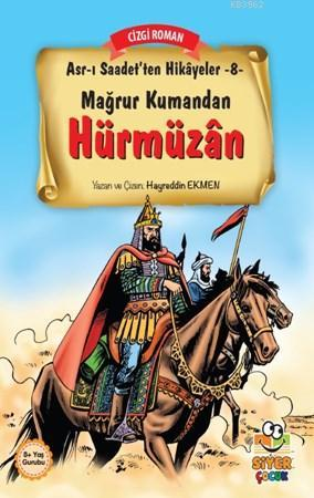 Mağrur Kumandan Hürmüzan; Asr-ı Saadet'ten Hikayeler 8