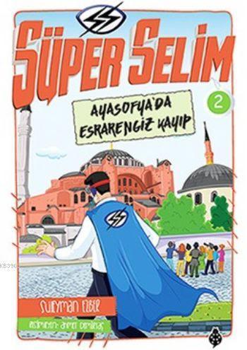 Süper Selim 2 Ayasofyada Esrarengiz Kayıp
