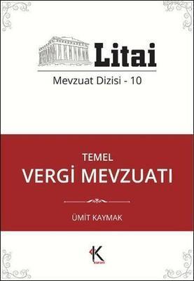Temel Vergi Mevzuatı; Litai Mevzuat Dizisi-10