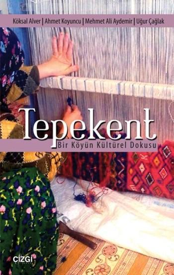 Tepekent; Bir Köyün Kültürel Dokusu