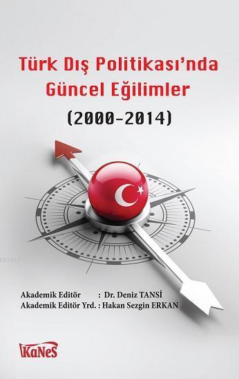 Türk Dış Politikas'ında Güncel Eğilimler (2000-2014)