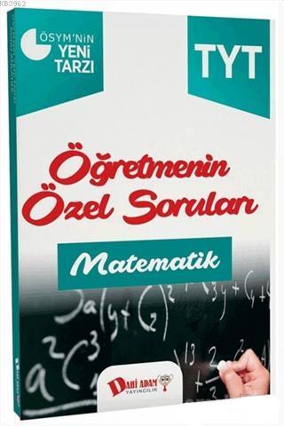 2018 YKS 1. Oturum TYT Matematik Öğretmenin Özel Soruları