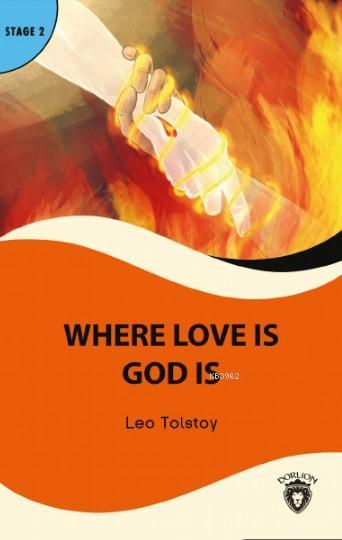 Where Love Is God Is; Stage 2
