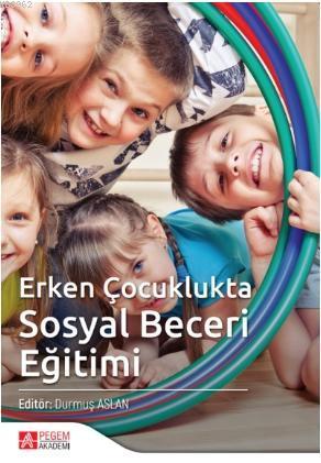 Erken Çocuklukta Sosyal Beceri Eğitimi