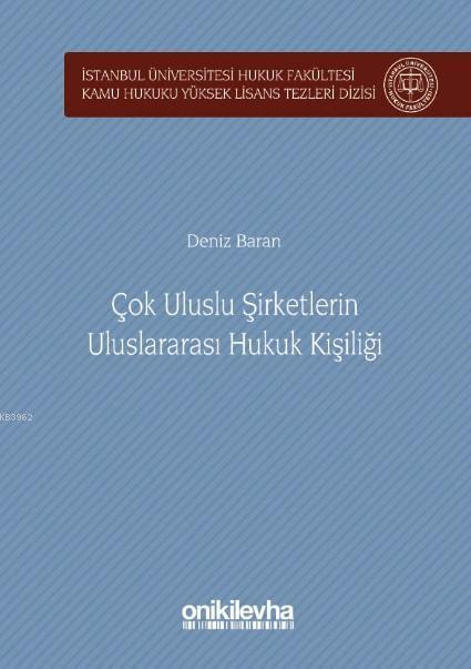 Çok Uluslu Şirketlerin Uluslararası Hukuk Kişiliği; İstanbul Üniversitesi Hukuk Fakültesi Kamu Hukuku Yüksek Lisans Tezleri Dizisi No:4