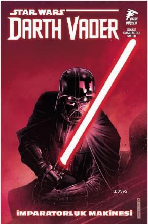 Star Wars: Darth Vader, Sith Kara Lordu Cilt 1; İmparatorluk Makinesi