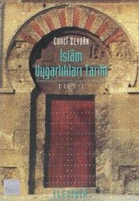 İslam Uygarlıkları Tarihi Cilt: 1
