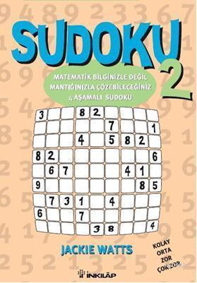 Sudoku 2; Matematik Bilginizle değil, mantığınızla çözebileceğiniz 4 aşamalı sudoku