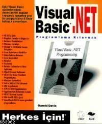 Visual Basic .Net Programlama Kılavuzu; Herkes İçin!