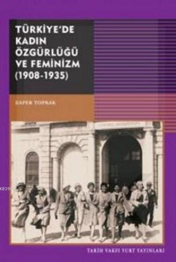 Türkiye'de Kadın Özgürlüğü ve Feminizm ( 1908-1935)