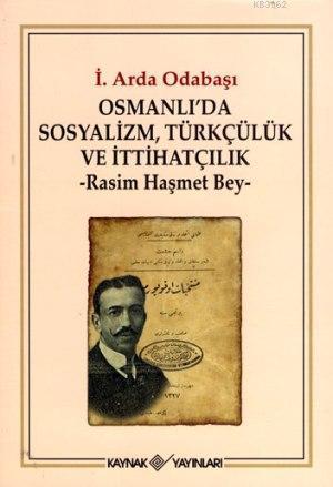 Osmanlı'da Sosyalizm, Türkçülük ve İttihatçılık; Rasim Haşmet Bey