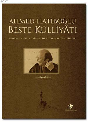 Ahmed Hatiboğlu Beste Külliyatı (Cd'li)