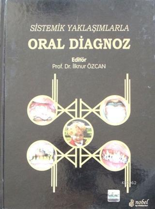 Sistemik Yaklaşımlarla Oral Diagnoz