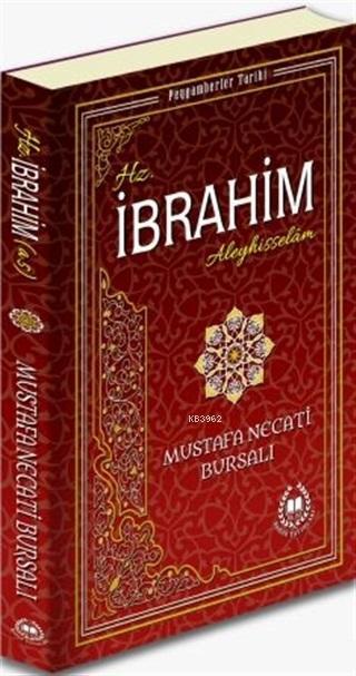 Hz. İbrahim Aleyhisselam; Peygamberler Tarihi