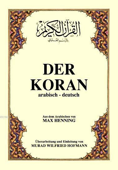 Der Koran; Kur'ân-ı Kerîm ve Almanca Meali (orta boy, karton kapak)