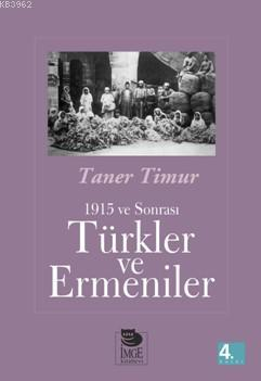 Türkler ve Ermeniler; 1915 ve Sonrası